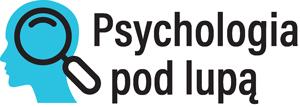 Psychologia pod lupą
